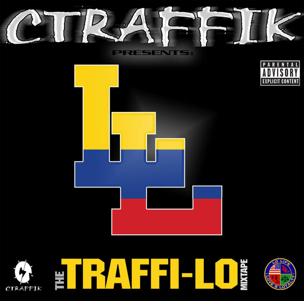 The Traffi-Lo Mixtape by CTRAFFIK - Lo Life Miami Hip Hop